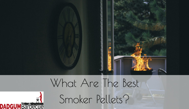 What Are The Best Smoker Pellets?