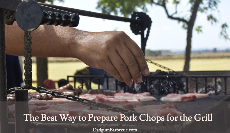 The Best Way to Prepare Pork Chops for the Grill